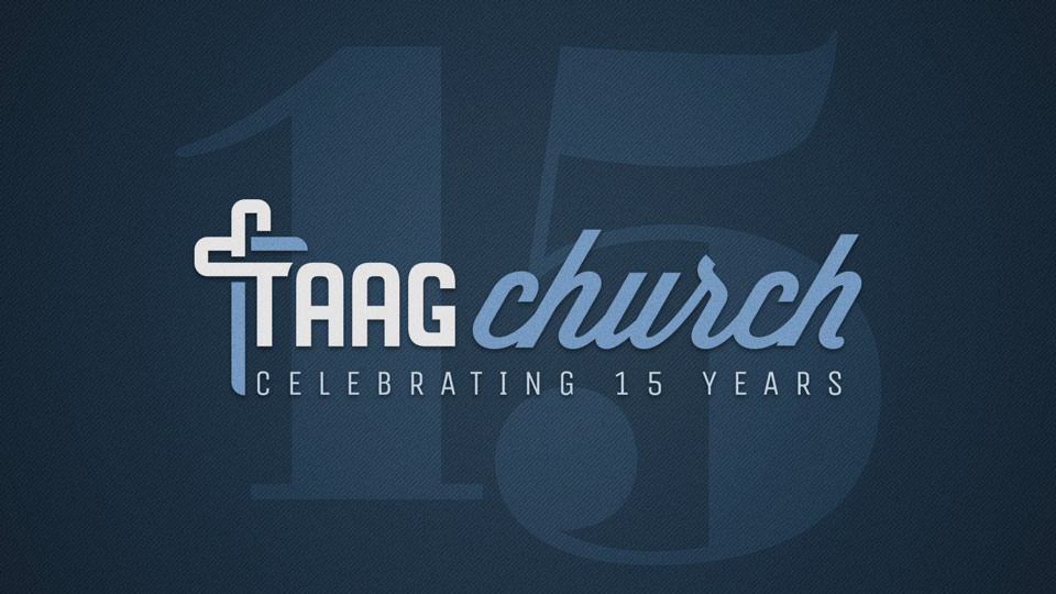 TAAG Church Goddard KS Celebrating 15 Years of Ministry