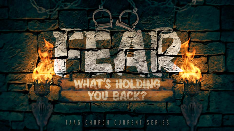 TAAG Church - Sermon Graphics - Fear