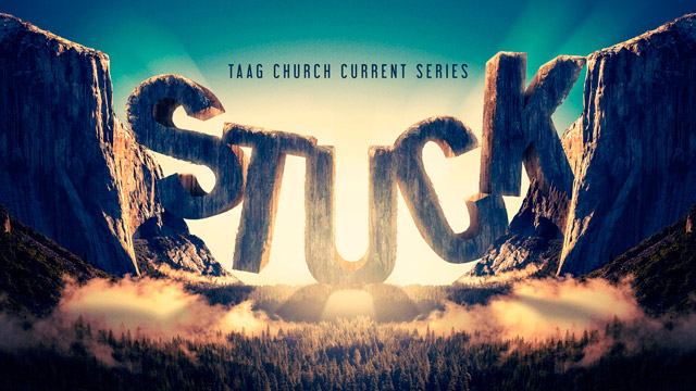 TAAG Sermon - Stuck