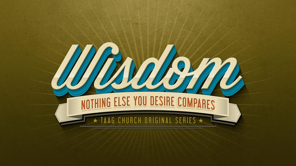 TAAG Church - Sermon Graphics - Wisdom